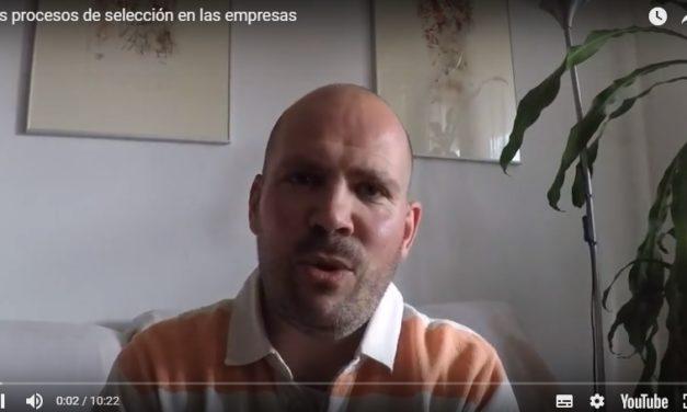 VÍDEO HABLANDO SOBRE LOS PROCESOS DE SELECCIÓN EN LAS EMPRESAS