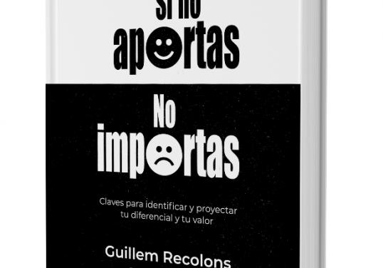 ENTREVISTA A GUILLEM RECOLONS SOBRE SU LIBRO «SI NO APORTAS NO IMPORTAS»