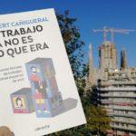 """ENTREVISTA A ALBERT CAÑIGUERAL SOBRE SU LIBRO """"EL TRABAJO YA NO ES LO QUE ERA"""""""